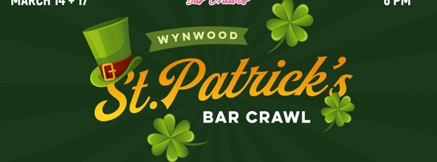Wynwood St. Patrick's Day Bar Crawl (DAY ONE - Sat. 3/14)