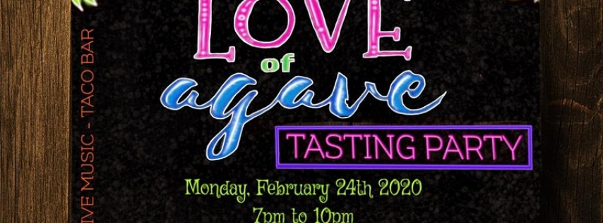 For the Love of Agave Tasting Party! - Winter Edition