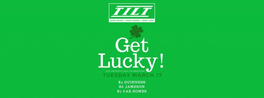 Get Lucky! St Patrick's Day Party!