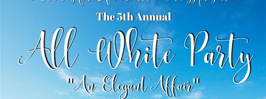 5th Annual All White Party ~ 'An Elegant Affair'