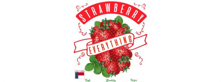 2nd Annual (Locally Grown) Strawberry Everything Weekend Bash