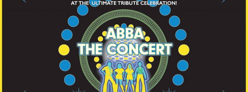 ABBA The Concert — A Tribute to ABBA