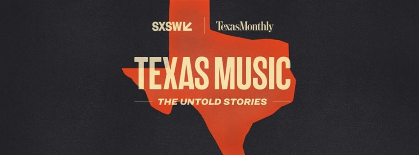 Canceled - Texas Music: The Untold Stories - Official SXSW Music Event