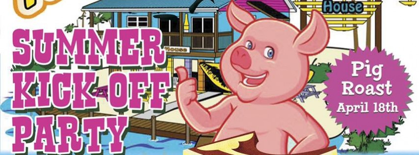 Summer Kick Off Party & Pig Roast