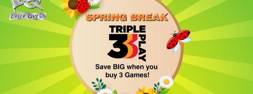 Spring Break Triple Play