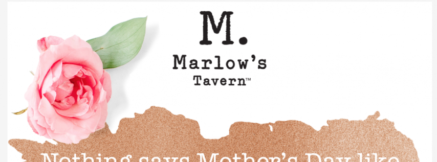Mother's Day Brunch at Marlow's Tavern