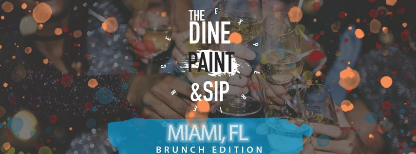 THE DINE PAINT & SIP -  BRUNCH (Miami)