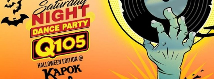 Kapok Special Events Saturday Night Dance Party Q105 Halloween Edition