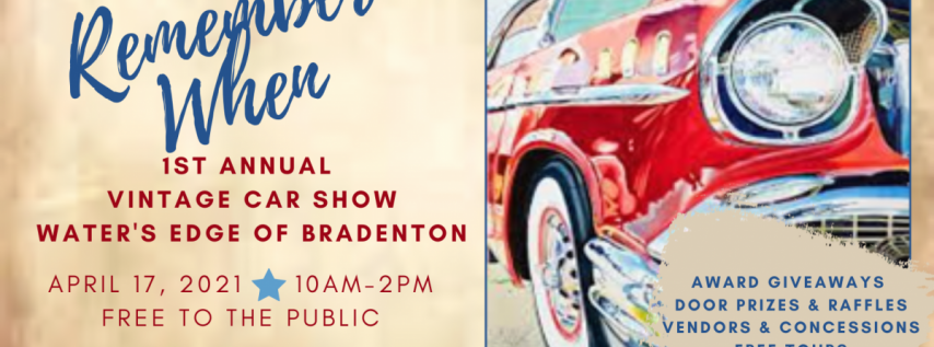 """1st Annual """"Remember When"""" Vintage Car Show at Water's Edge of Bradenton"""