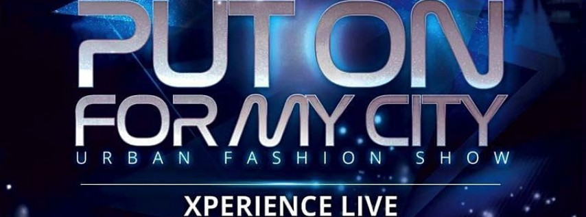 'Put on For My City' Fashion Show