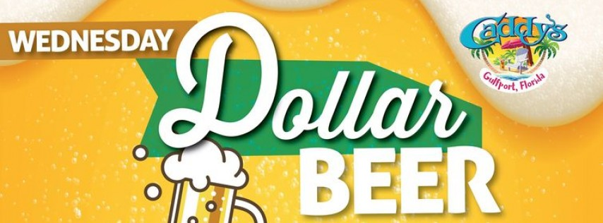 Dollar Beer Wednesday at Caddy's Gulfport 6/16