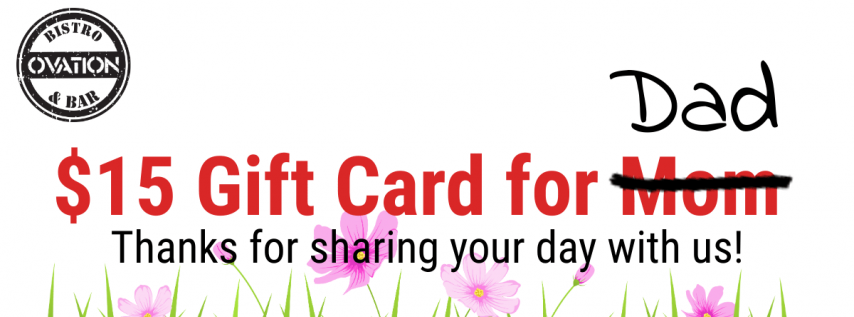 $15 Gift Card for Dad's on Father's Day at Ovation Bistro & Bar!