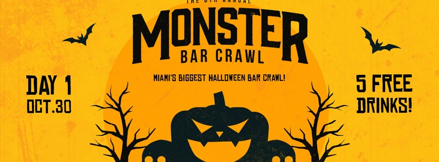 2021 Annual Monster Bar Crawl in Miami - DAY ONE (Saturday, October 30th)