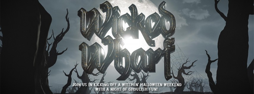 WICKED WHARF at The Wharf FTL - Halloween Weekend Kick-Off!
