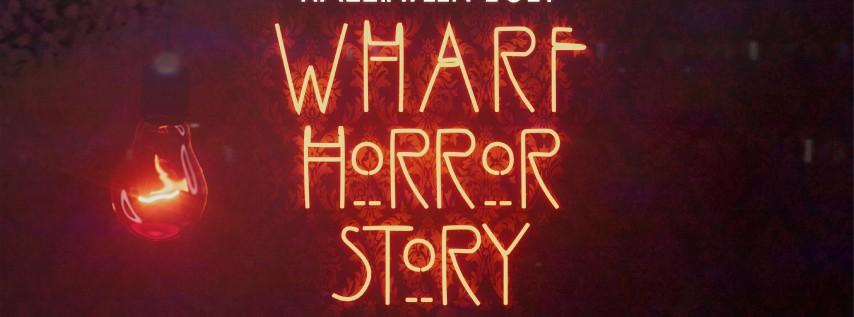 WHARF HORROR STORY at The Wharf FTL