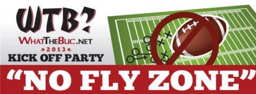 wtb 39 s 2013 buccaneer kick off party no fly zone tampa fl. Black Bedroom Furniture Sets. Home Design Ideas