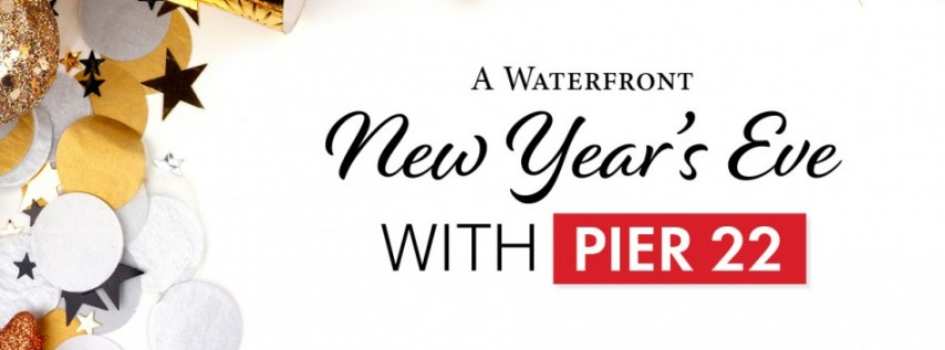A Waterfront New Year's Eve with Pier 22