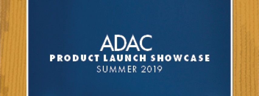 ADAC Product Launch Showcase Summer 2019