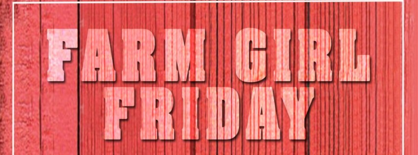 Farm Girl Friday at Club Prana