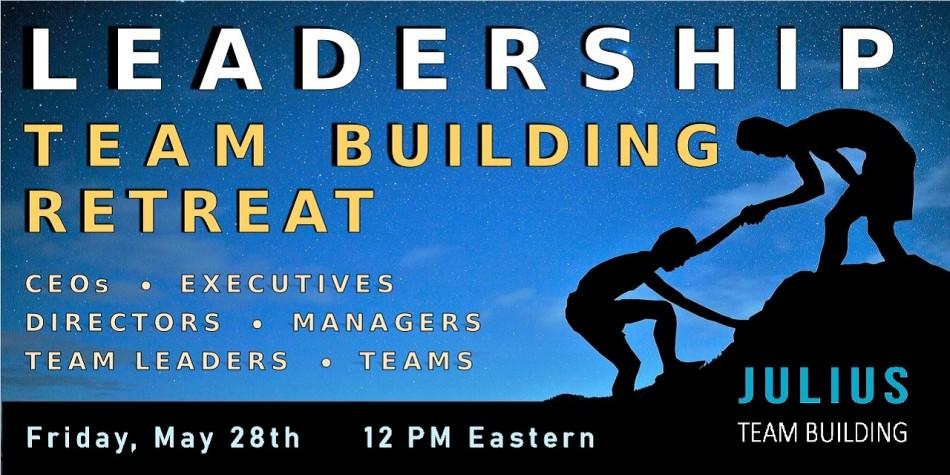 LEADERSHIP TEAM BUILDING RETREAT