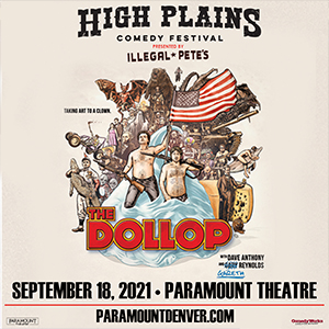 High Plains Comedy Festival Presents The Dollop