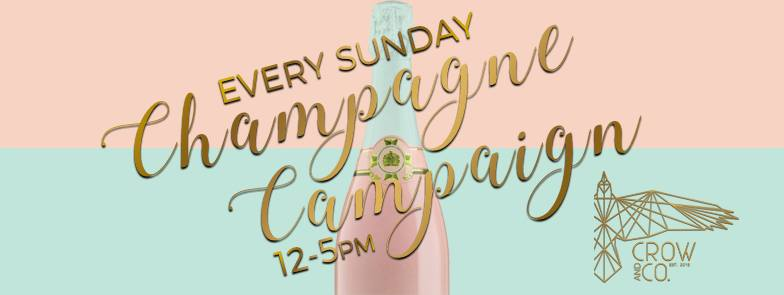 Champagne Campaign Sundays | Crow & Co.