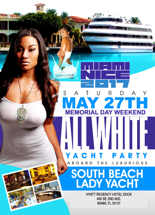 miami nice 2017 memorial day weekend annual all white yacht party miami fl may 27 2017 11. Black Bedroom Furniture Sets. Home Design Ideas
