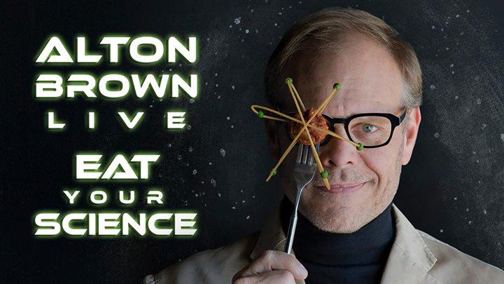 Alton Brown Live: Eat Your Science- 2 Shows!