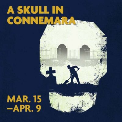 A Skull In Connemara | Jobsite Theater