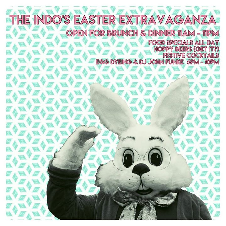 The Indo's Easter Extravaganza