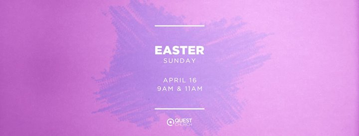 Easter at Quest Church