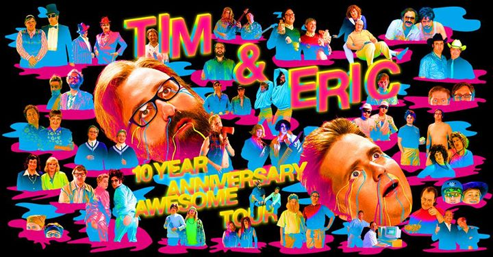 Tim And Eric: 10th Anniversary Awesome Tour