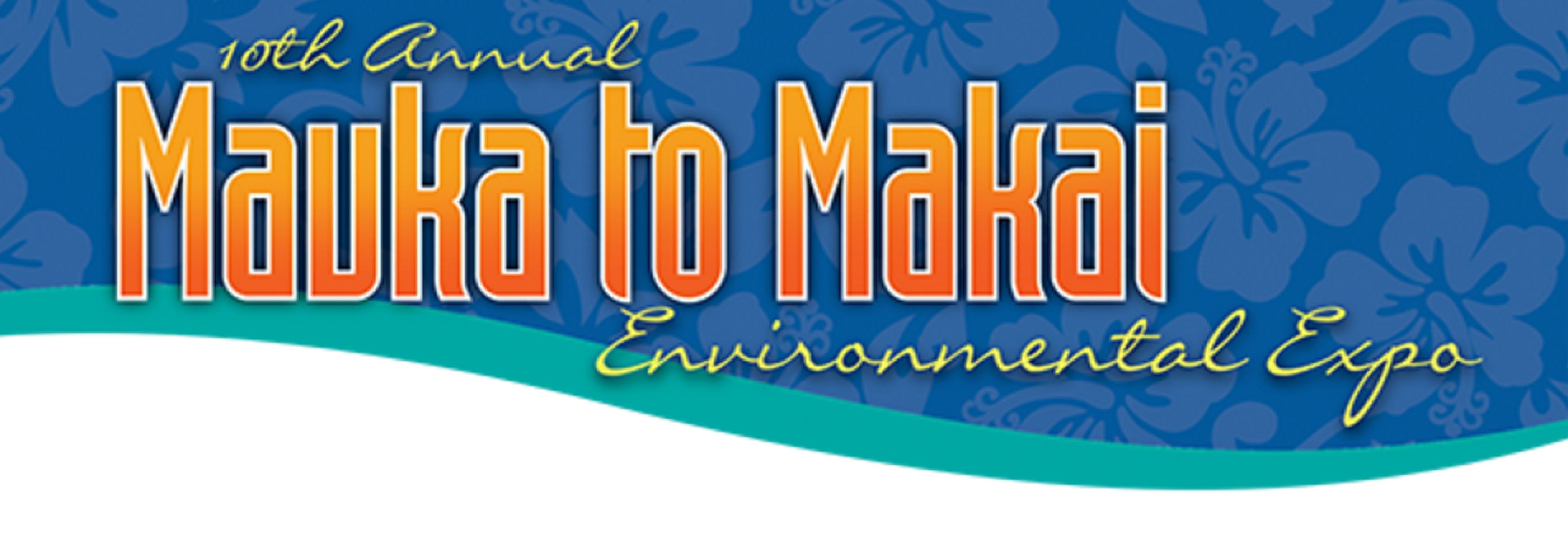 10th Annual Mauka to Makai Environmental Expo