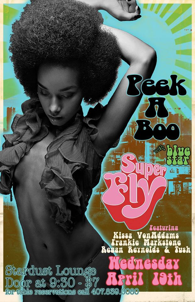 peek a boo presents superfly at stardust lounge orlando fl apr 19 2017 9 30 pm. Black Bedroom Furniture Sets. Home Design Ideas