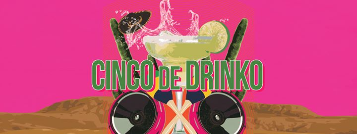 Disco Vs 80's: Cinco De Drinko Edition