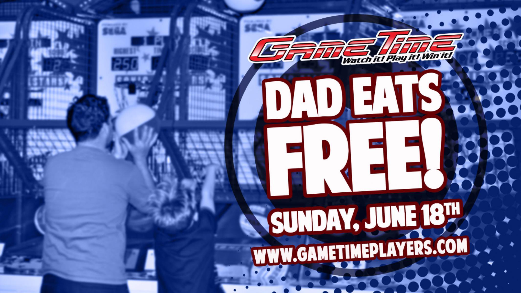 DAD EATS FREE!