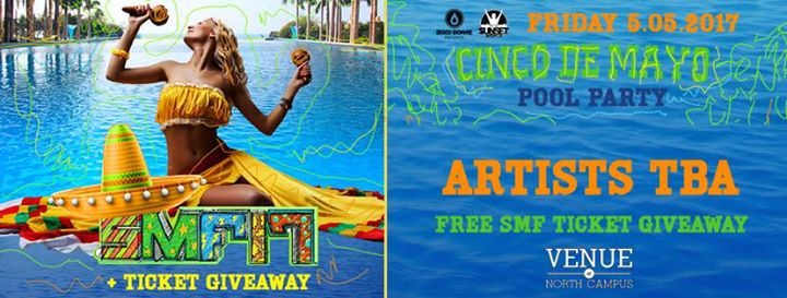 Cinco De Mayo Pool Party & SMF17 Ticket Giveaway