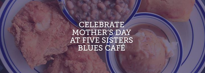 Celebrate Mother's Day | Five Sisters Blues Café