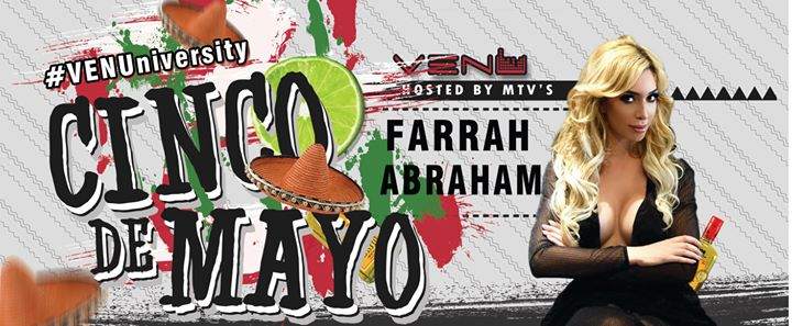 18+ Cinco De Mayo hosted by Farrah Abraham! #VENUniversity