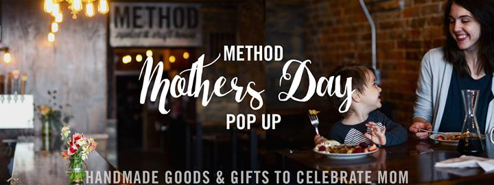 Method Mothers Day Pop Up