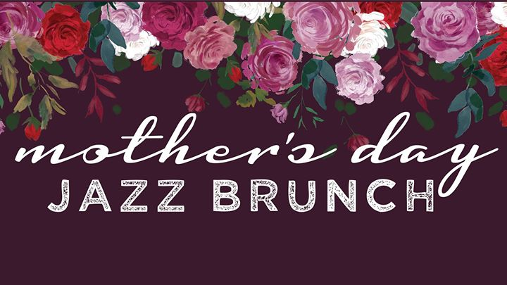 Mother's Day Jazz Brunch at Marquee Events