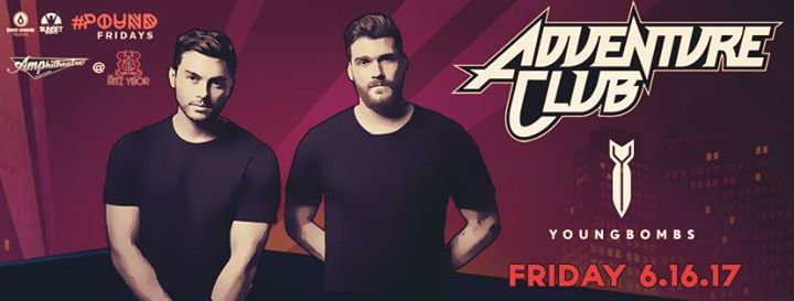 Adventure Club & Young Bombs - #Pound Fridays – Tampa, FL