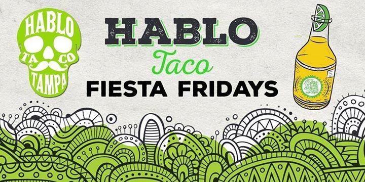 Fiesta Friday - FREE Chips & Salsa + Beer - 6.16.17