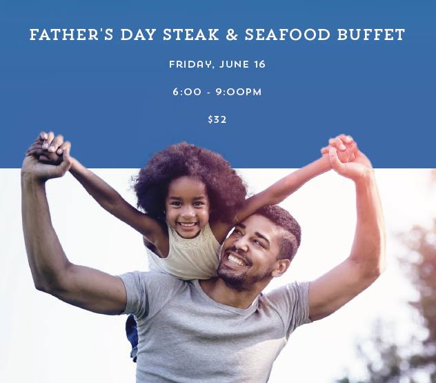Father's Day Steak & Seafood Buffet