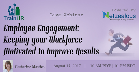 Employee Engagement: Keeping your Workforce Motivated to Improve Results