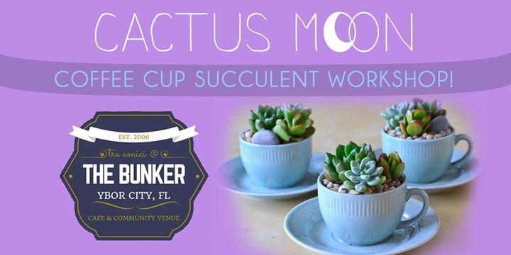 Cactus Moon: Coffee Cup Succulent Workshop!