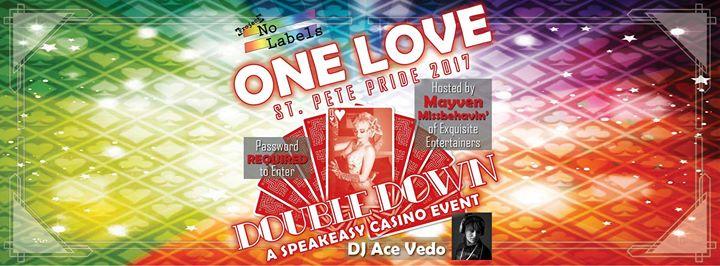 One Love St Pete Pride Double Down A Casino Speakeasy Event
