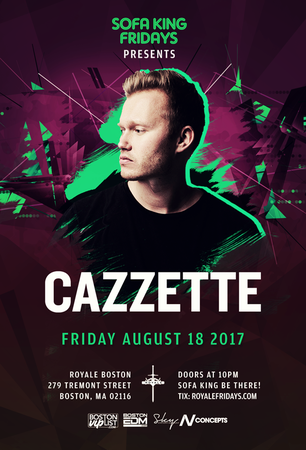 Cazzette at Royale | 8.18.17 | 10:00 PM | 21+