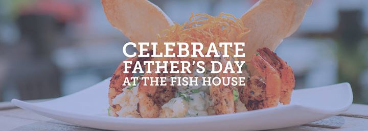 Father's Day at The Fish House!
