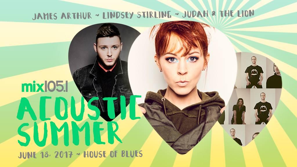 Mix 105.1's Acoustic Summer Ft. Lindsey Stirling, James Arthur, Judah